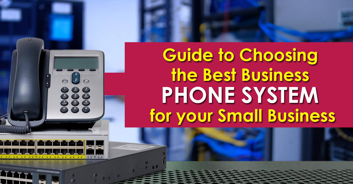 Guide to Choosing the Best Business Phone System for your Small Business
