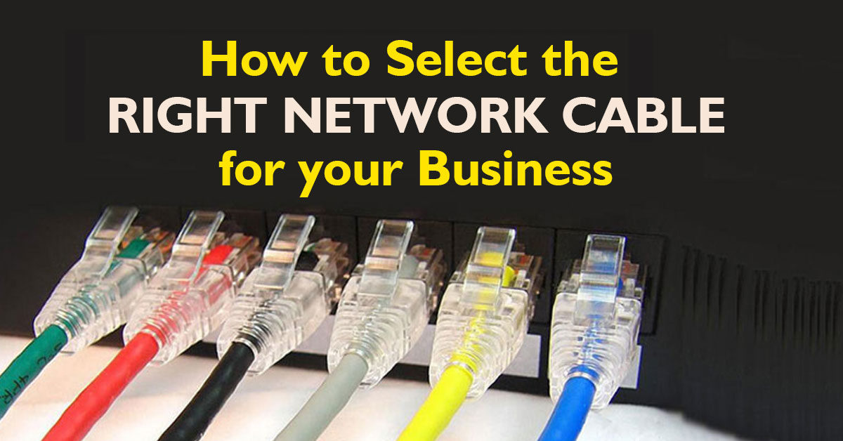 How to Select the Right Network Cable for your Business