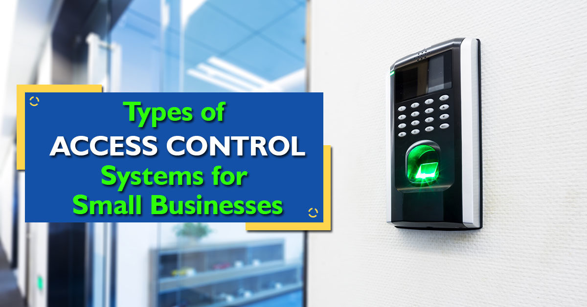 Types of Access Control Systems for Small Businesses