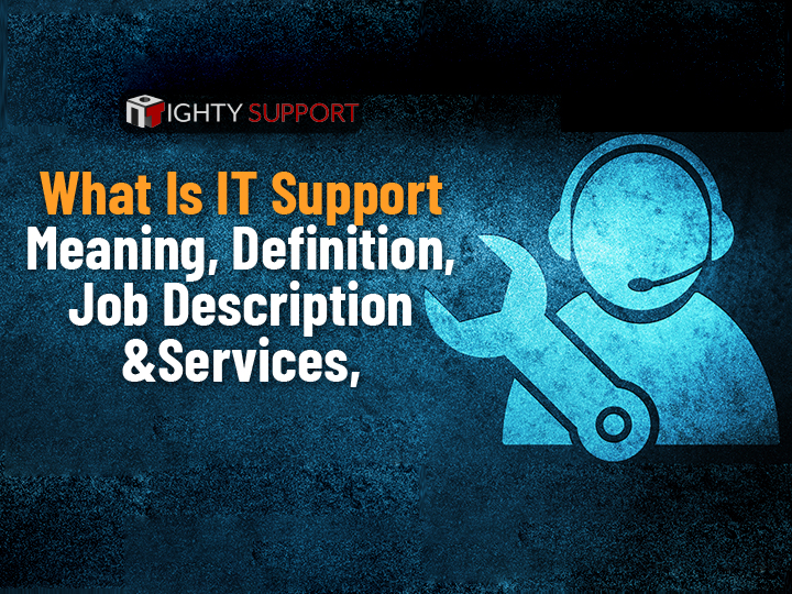 What is IT Support – Meaning, Definition, Job Description, Services,