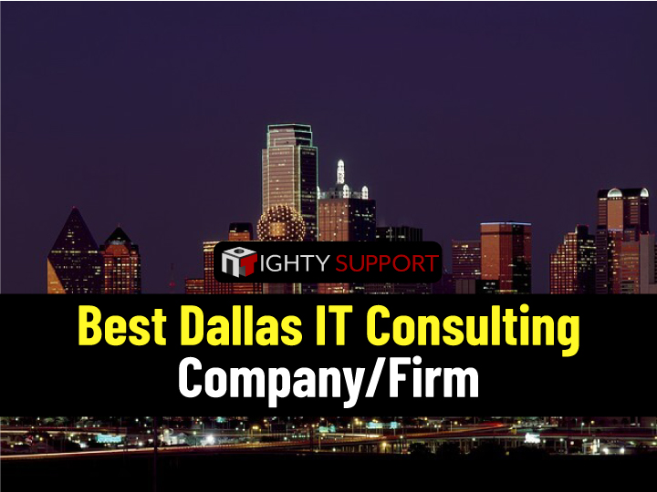 Best Dallas IT Consulting Company/Firm